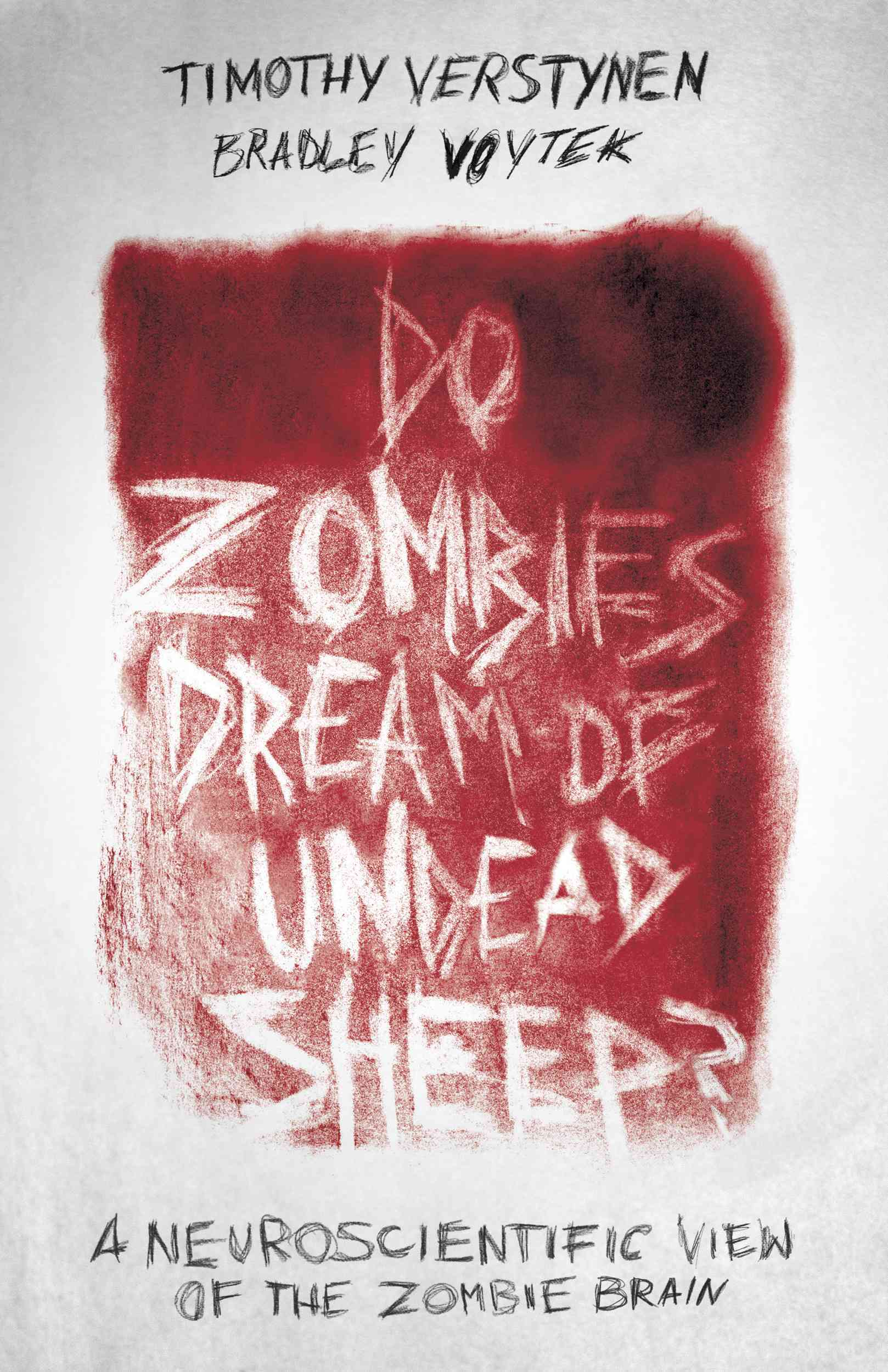 Do Zombies Dream of Undead Sheep? By Verstynen, Timothy/ Voytek, Bradley
