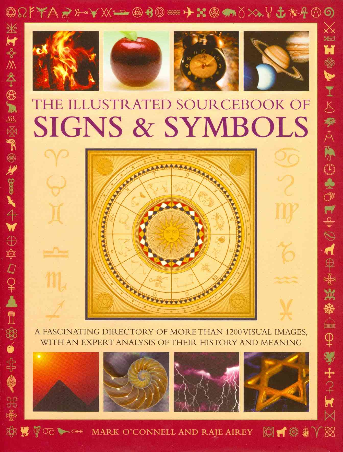 The Illustrated Sourcebook of Signs & Symbols By O'Connell, Mark/ Airey, Raje