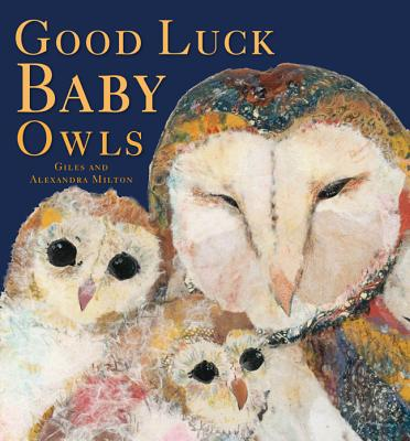 Good Luck Baby Owls By Milton, Giles/ Milton, Alexandra (ILT)